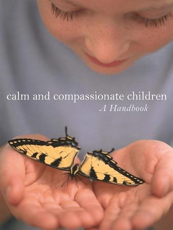 Calm and Compassionate Children: a handbook by Susan Usha Dermond