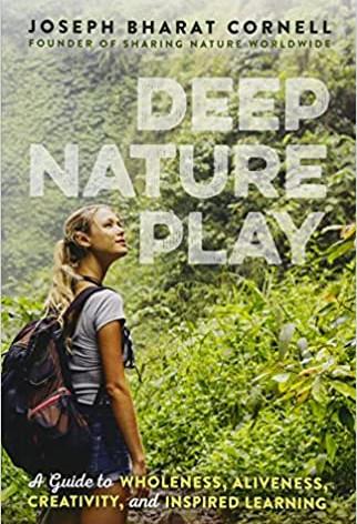 Deep Nature Play by Josephy Bharat Cornell