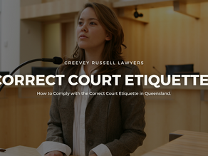 HOW TO: COMPLY WITH THE CORRECT COURT ETIQUETTE IN QUEENSLAND