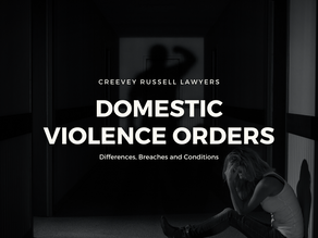 DOMESTIC VIOLENCE ORDERS | DIFFERENCES, BREACHES AND CONDITIONS