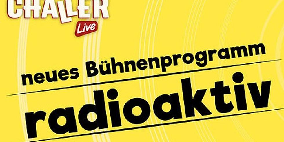 """Support für: """"CHÄLLER - Live!"""" - neues Programm """"RADIOAKTIV"""""""