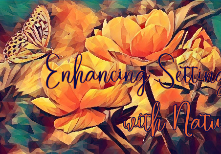 Enhancing Setting with Nature