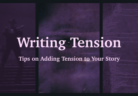 Writing Tension: Tips on Adding Tension to Your Story