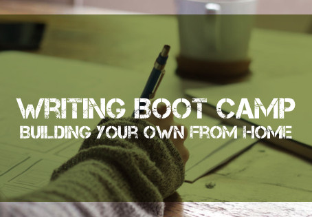 Writing Boot Camp: Building Your Own From Home