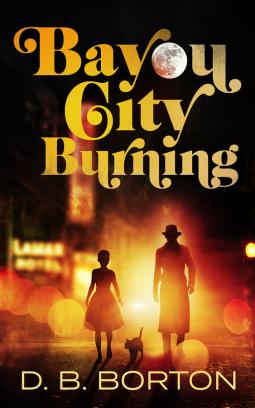 "Book Review: ""Bayou City Burning"" by D.B. Borton"