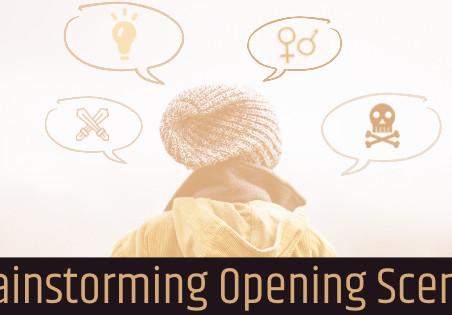 Brainstorming Opening Scenes