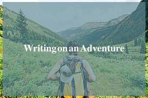 Writing on an Adventure