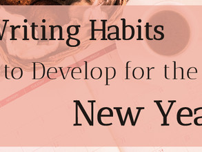 Writing Habits to Develop for the New Year