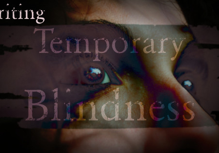 Writing Temporary Blindness