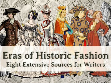 Eras of Historic Fashion: Eight Extensive Sources for Writers