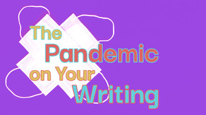 The Pandemic on Your Writing