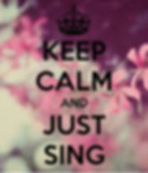 keep-calm-and-just-sing.jpg