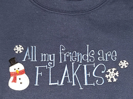 All my friends are FLAKES Crew Neck Sweatshirt