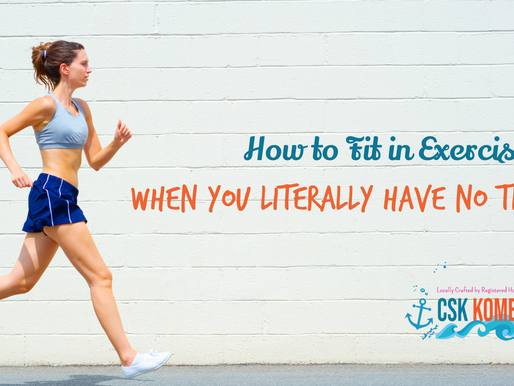 How to Fit in Exercise... when you LITERALLY have No Time!