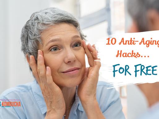 10 Anti-Aging Hacks - For Free!