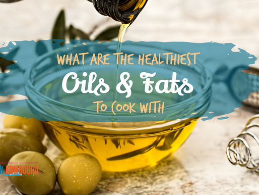 What Are The Healthiest Oils & Fats To Cook With?