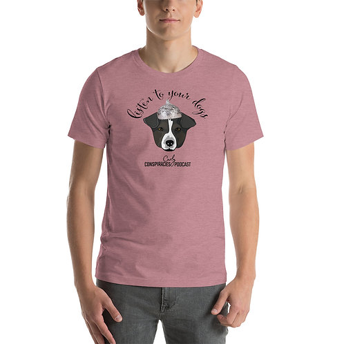 """Unisex """"Listen to Your Dogs"""" Short Sleeve Tee"""