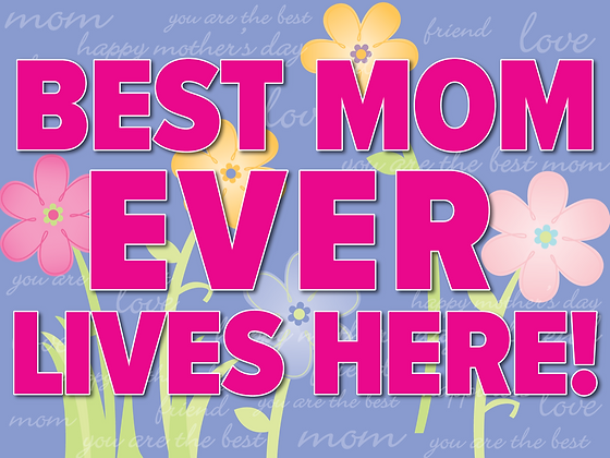 Yard Sign, Mothers Day_Best Mom