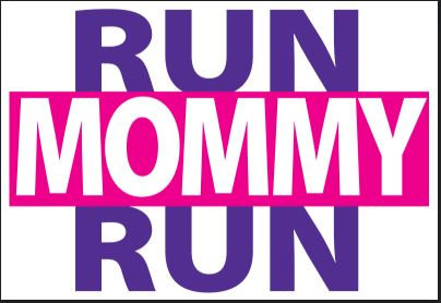 Run Mommy Run Sign
