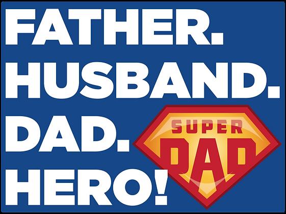 Yard Sign, Fathers Day Hero