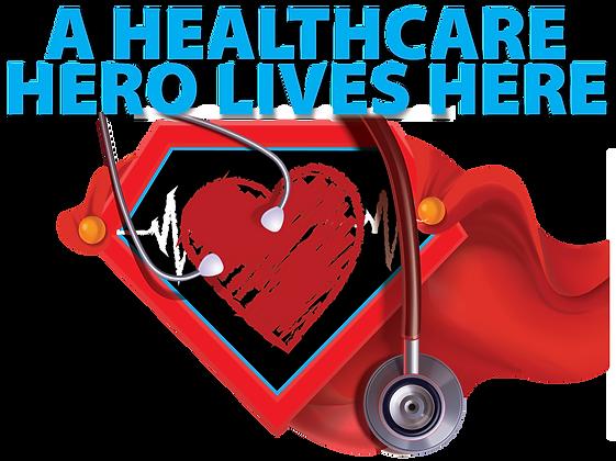 Yard Sign - Healthcare Hero