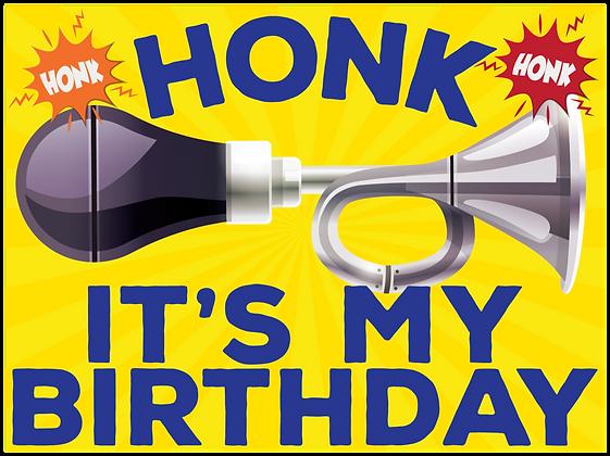 """Honk It's My Birthday Yard Sign - 24""""x18"""""""