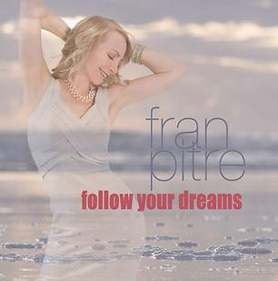 Fran Pitre FollowYourDreams AlbumCvr.jpg