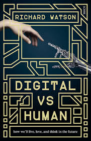 Digital vs Human -  Dystopia or Myopia?