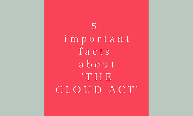 5 important facts about the cloud act.pn