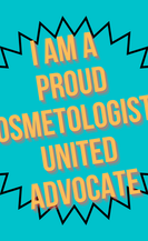 I AM A PROUD Cosmetologists United ADVOC