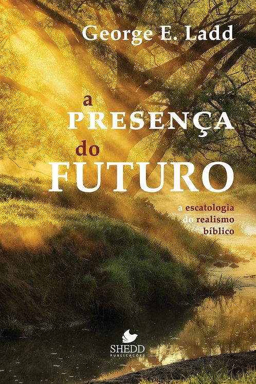 Presença do futuro, A