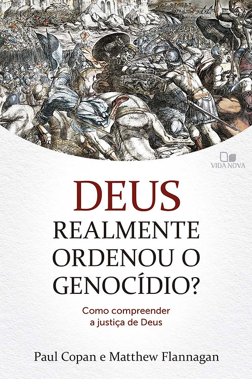 Deus realmente ordenou o genocídio?