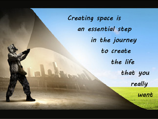 Creating space in your life for the new
