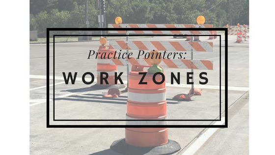 Practice Pointers: Work Zones