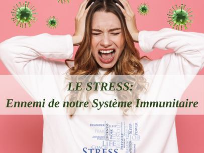 LE STRESS: Ennemi de notre Système Immunitaire