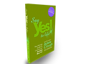 Say Yes! To Life - The Book