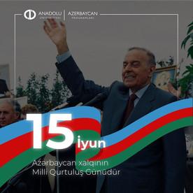 15 İyun - Azərbaycan Xalqının Qurtuluş Günüdür