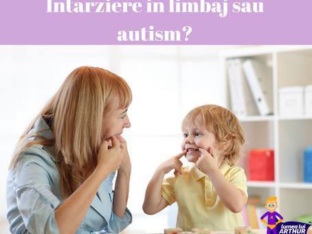 Intarziere in limbaj sau autism?