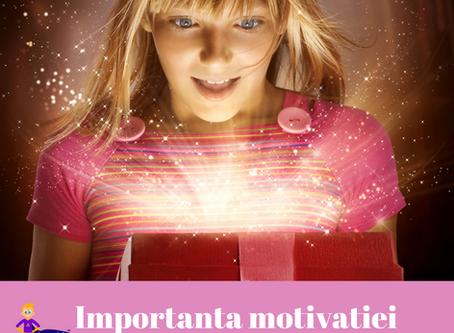 Importanta motivatiei - cum il determin pe copil sa coopereze