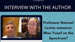 Interview #2: Was Yosef on the Spectrum? Interview with Author Professor Samuel Levine