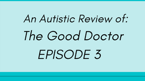 Socializing with Autistics and avoiding Ableism The Good Doctor Ep. 3