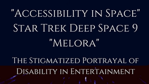 Part 3: Accessibility in Space: Star Trek Deep Space 9 Melora