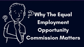 Why The Equal Employment Opportunity Commission Matters