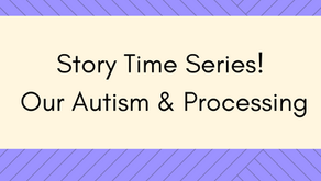 StoryTime Series Our Autism and Processing Information