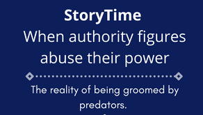 Storytime Series: When authority figures abuse their power