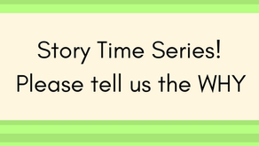 Storytime Series Please Tell us the WHY