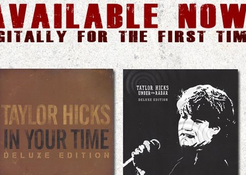 Taylor Hicks' Albums Under The Radar and In Your Time Deluxe Editions Now on iTunes and Spotify