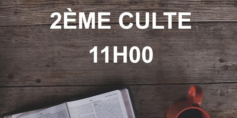 DEUXIÈME CULTE - 11h00