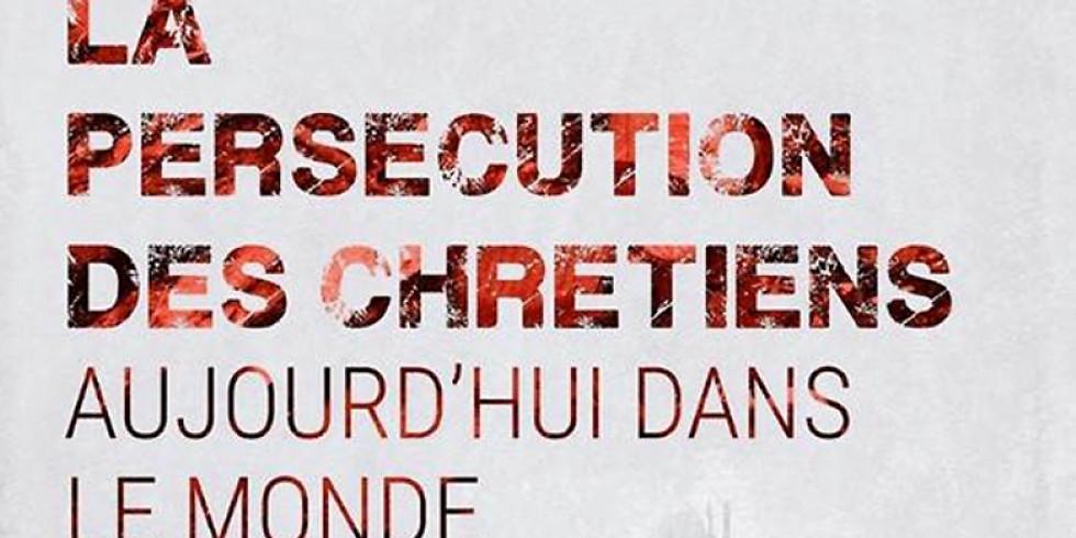 Film & Prière - La persécution des chrétiens aujourd'hui dans le monde - 2/2