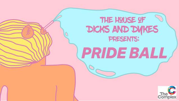 The House of Dicks & Dykes Presents: Pride Ball